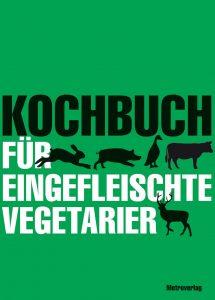 Buchcover Kochbuch für eingefleischte Vegetarier