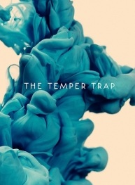THE TEMPER TRAP: Creating something beautiful