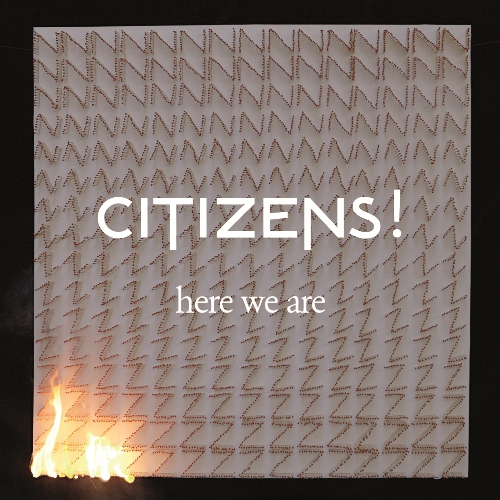 Citizens! – Here we are