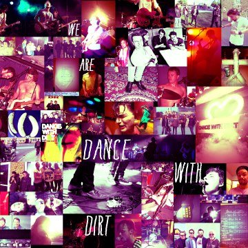 """""""We are Dance with Dirt"""""""