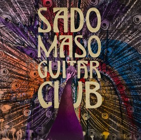 The Sado Maso Guitar Club: Sado Maso Guitar Club