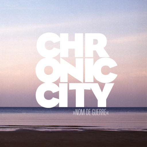 Chronic City: Nom de Guerre