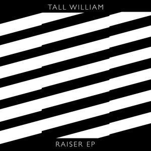 "Tall William: ""Raiser"""