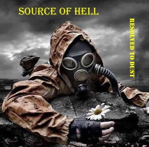 SOURCE OF HELL – RESOLVED TO DUST