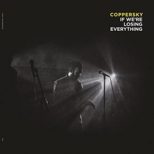 Coppersky - If We're Losing Everything